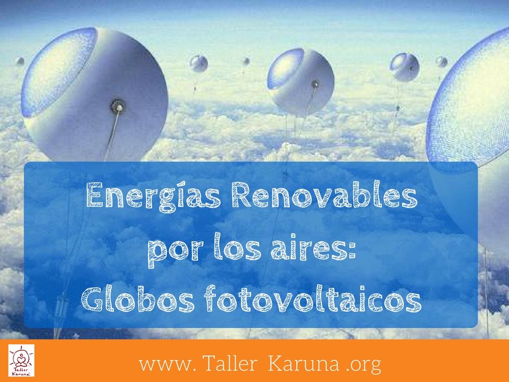 Energ 237 As Renovables Por Los Aires Globos Fotovoltaicos